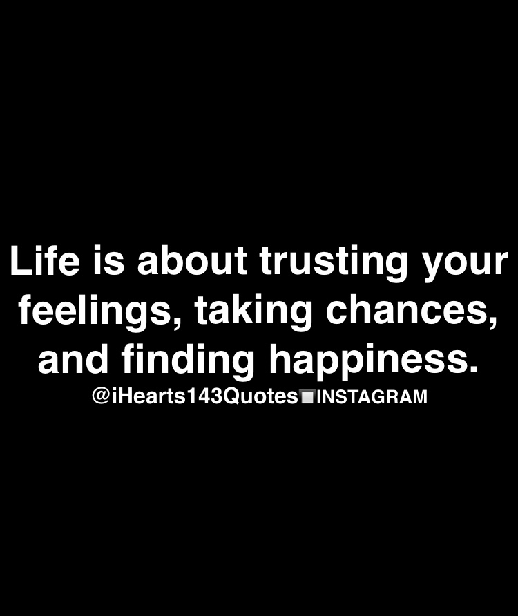 Amazing Official IHearts143Quotes Blog Feed Since 2014: Motivational And  Inspirational Quotes. Life Is About Trusting Your Feelings ...