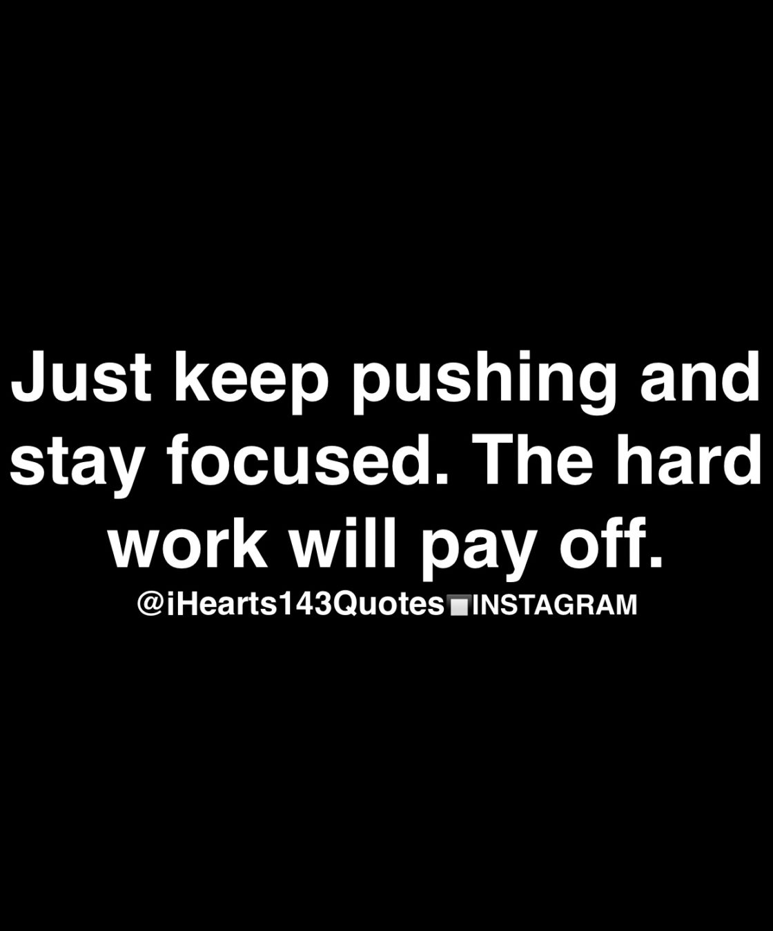 Stay Focused Quotes Daily Motivational Quotes  Ihearts143Quotes
