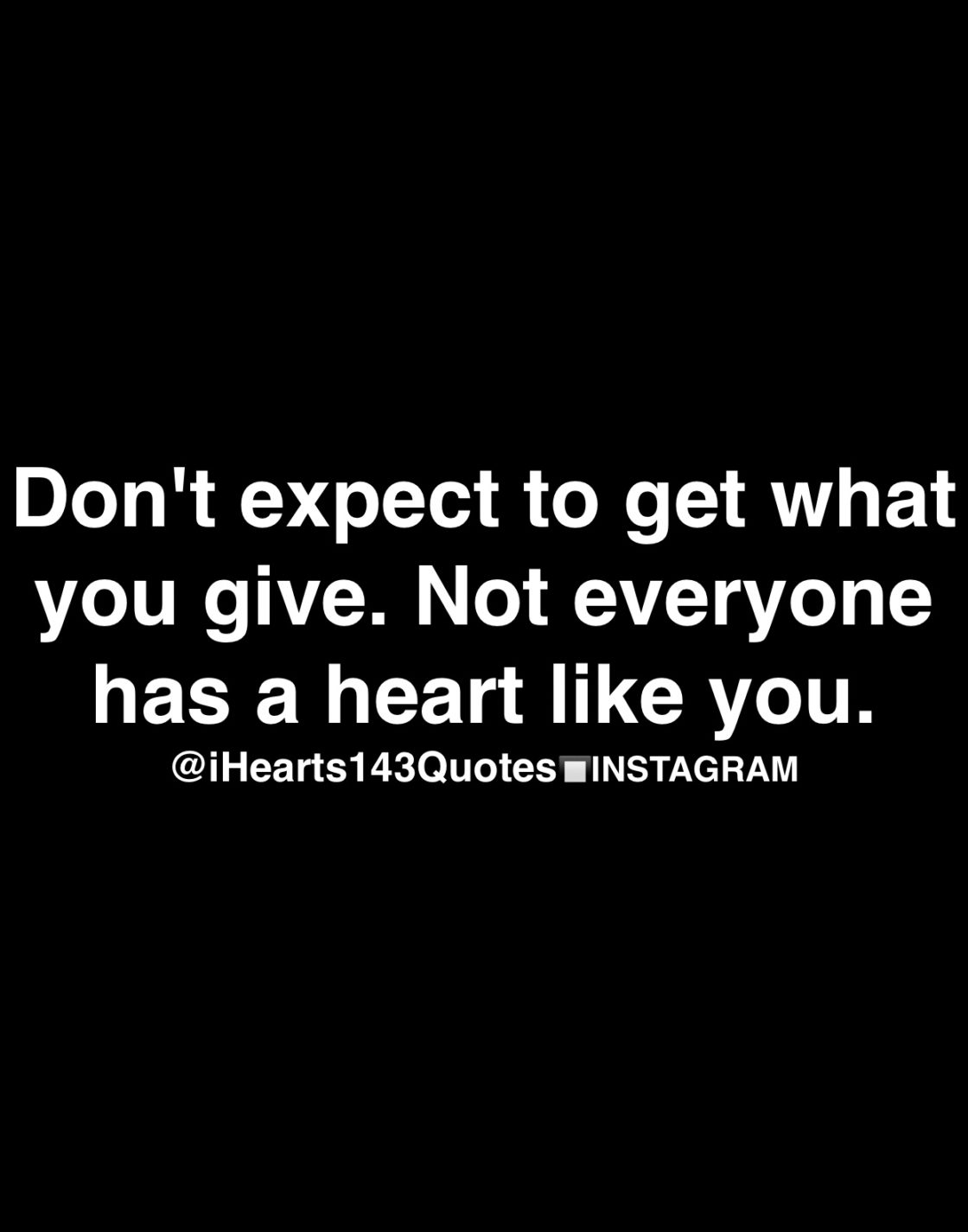Dont expect what you give quotes
